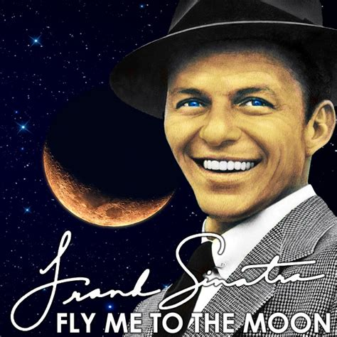 Fly Me fly me to the moon in other words frank sinatra