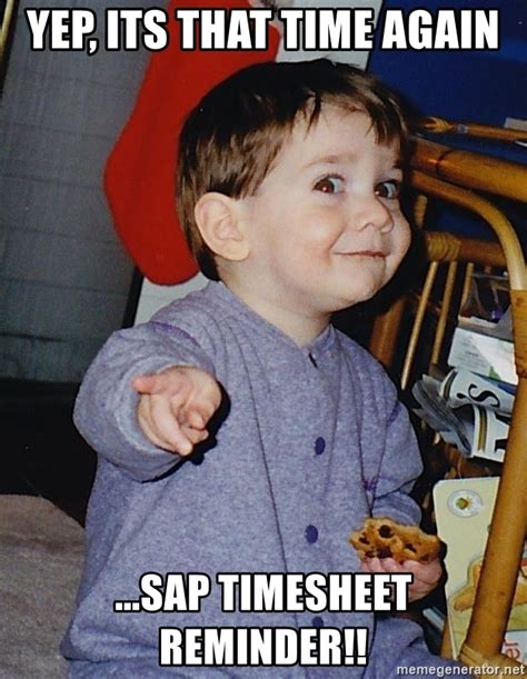 Its That Again by Yep Its That Time Again Sap Timesheet Reminder