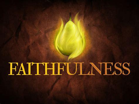 Of The Spirit forks community church fruit of the spirit faithfulness