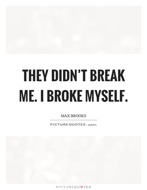 They Didnt Breakup by They Didn T Me I Myself Picture Quotes
