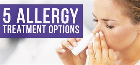 allergies treatment 5 allergy treatment options memd