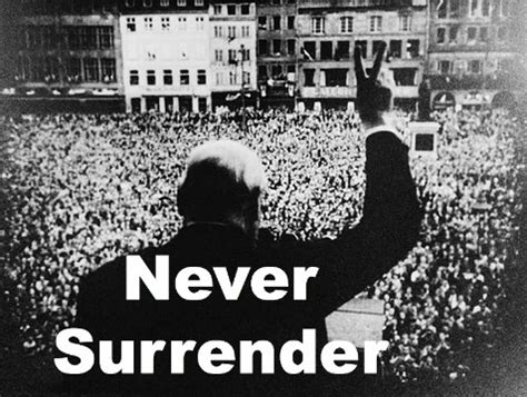 Quotes From Winston Churchill We Will Never Surrender ...