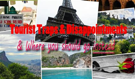 travel bloggers  tourist traps  disappointing places