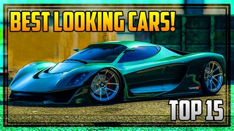 best gta 5 car top 15 quot best looking cars quot in gta 5