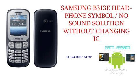 samsung b313e samsung b313e headphone symbol solution without ic by sah