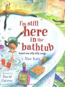 i m still here books i m still here in the bathtub brand new silly dilly songs