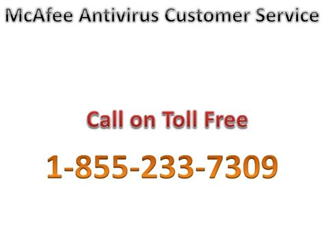 customer support phone number mcafee antivirus customer service 1 855 233 7309 california mcafee an