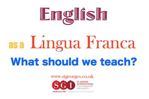 teach english as a english as a lingua franca what should we teach
