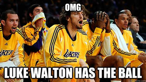 Luke Walton Meme - omg luke walton has the ball luke walton ball quickmeme