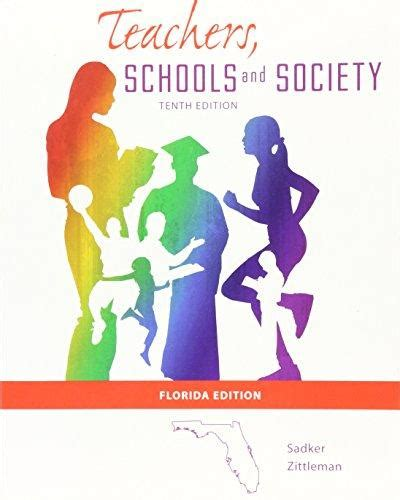 teachers schools and society 10th edition teachers schools society by sadker 10th edition direct
