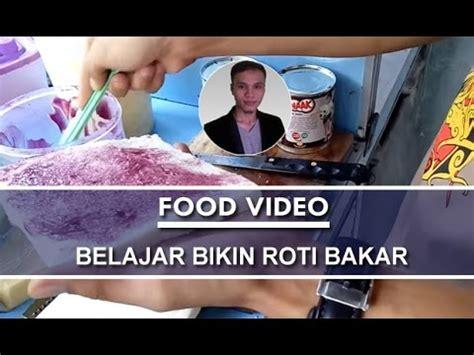 vidio membuat roti bakar yuk belajar cara membuat roti bakar youtube