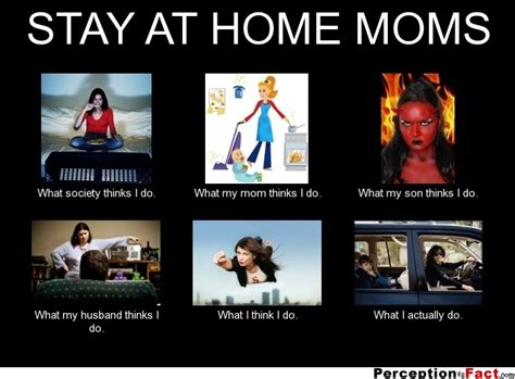 Stay At Home Mom Meme - think i do stay at home mom