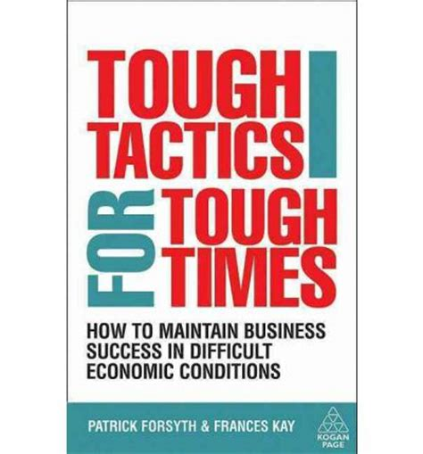 how to succeed in a tough economy yes you can tough tactics for tough times frances kay 9780749455217