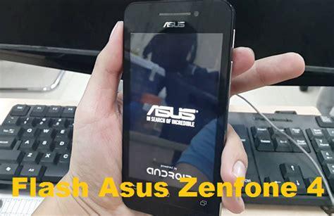 tutorial flash zenfone cara flash asus zenfone 4 bootloop 100 berhasil cara