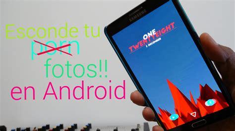 mostrar imagenes ocultas android oculta todo el p0r imagenes en android d youtube