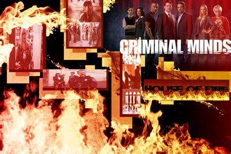 criminal minds house on fire house of fire criminal minds fan art 5604564 fanpop