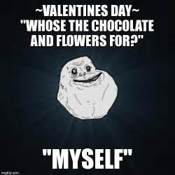 Valentine Meme Generator - forever alone meme imgflip