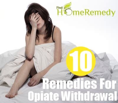 10 home remedies for opiate withdrawal