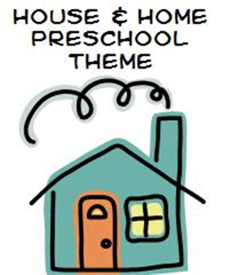 themes in they live house and home theme and activities for preschool whether