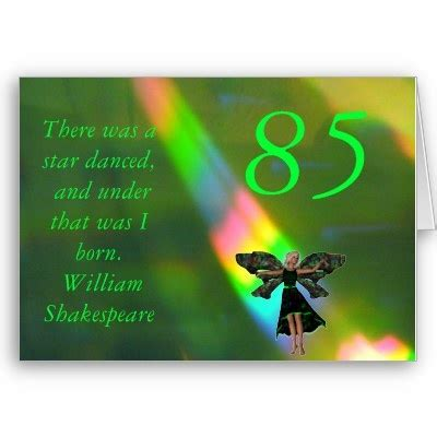 85th Birthday Quotes 85th Birthday Shakespeare Quote Birthday Card Birthdays