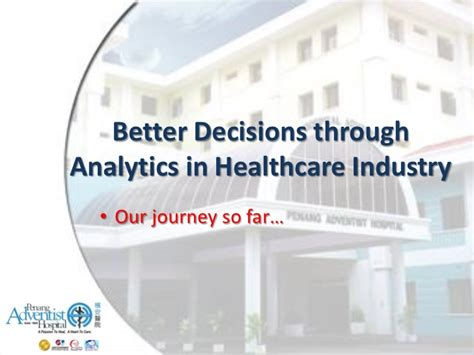 better analytics better decisions through analytics in healthcare industry
