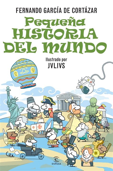 historia del mundo contada 8408123823 peque 209 a historia del mundo fernando garcia de cortazar comprar el libro