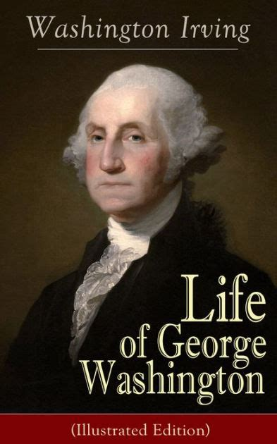 george washington youth biography life of george washington illustrated biography of the