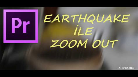 adobe premiere pro zoom out adobe premiere pro cc earthquake ile zoom out youtube