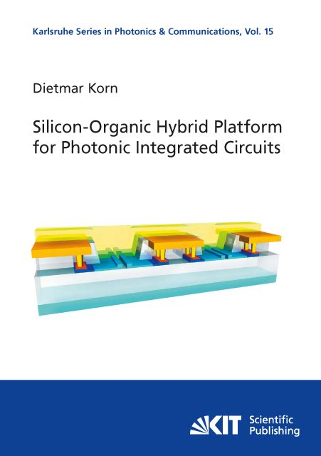 photonic integrated circuits on silicon dietmar korn silicon organic hybrid platform for photonic integrated circuits