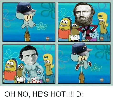 oo oo oh no he s hot d cute confederate meme on me me