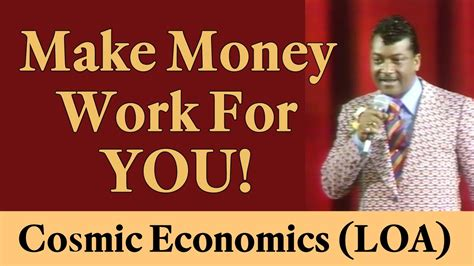 Make You Work make money work for you cosmic economics of