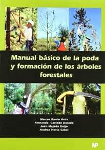 libro la poda pruning manual b 225 sico de la poda y formaci 243 n de los 225 rboles forestales 9788484762867 marcos barrio