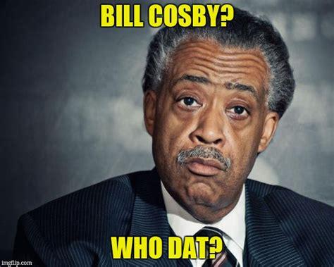 Bill Cosby Meme Generator - al sharpton racist imgflip