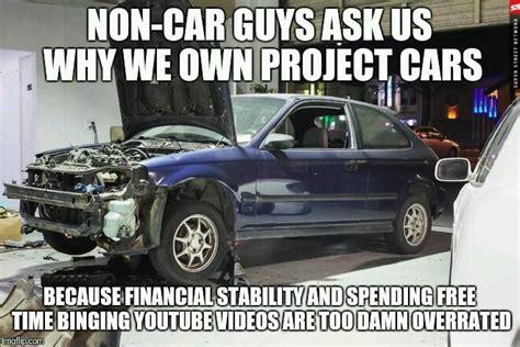 Project Car Memes - project car memes 100 images college memes funny memes