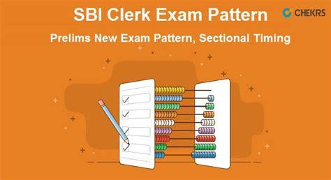 army clerk pattern sbi clerk exam pattern 2018 changed prelims new exam