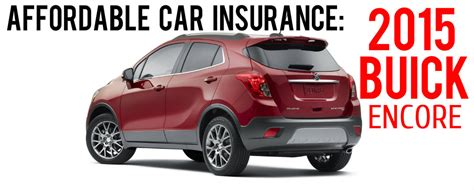 Low Car Insurance by 2015 Buick Encore Low Car Insurance Rates