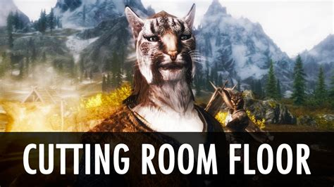 Cutting Room Floor by Skyrim Mod Cutting Room Floor Unlocked Content