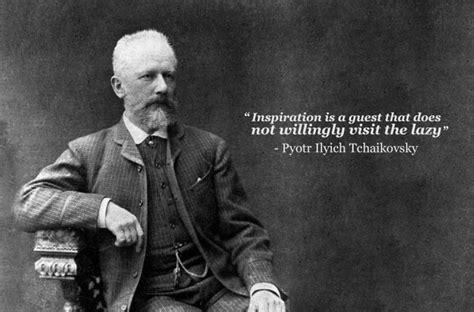 pyotr ilyich tchaikovsky quotes quotesgram