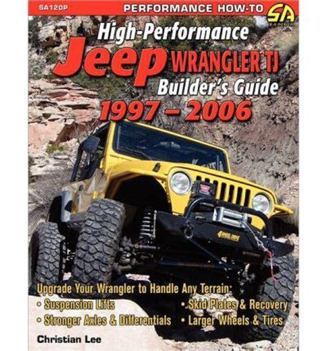 how to download repair manuals 1997 jeep wrangler parental controls high performance jeep wrangler builder s guide 1997 2006 sagin workshop car manuals repair