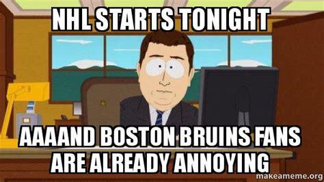 Bruins Memes - nhl starts tonight aaaand boston bruins fans are already