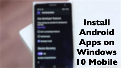 install app for android how to install android apps on windows 10 mobile
