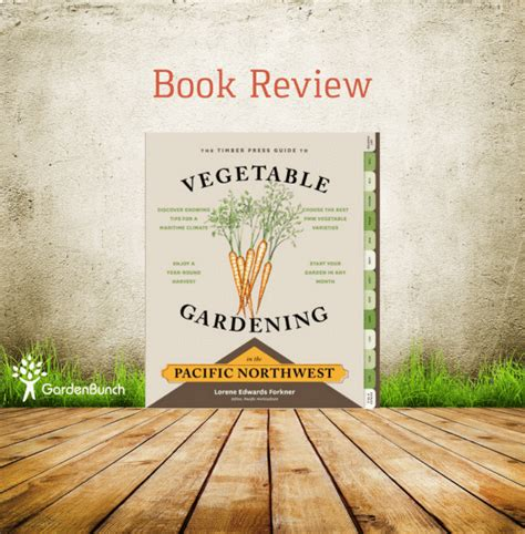 Vegetable Gardening In The Pacific Northwest Vegetable Gardening In The Pacific Northwest Quot Book Review