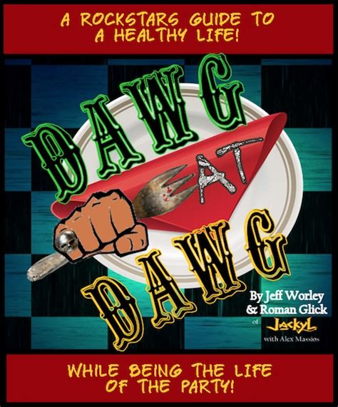dawg eat dawg books jackyl guitarist and bassist co author rock cookbook dawg