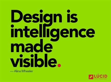 quot design is intelligence made visible quot 18 best images about 183 l 218 cid great design quotes 183 on