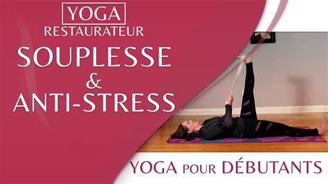 yoga maryse lehoux youtube souplesse antistress yoga restaurateur avec maryse