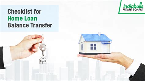 checklist for housing loan your checklist for home loan balance transfer indiabulls home loans