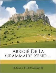 Abreg de la grammaire zend amazon ca ignacy pietraszewski books