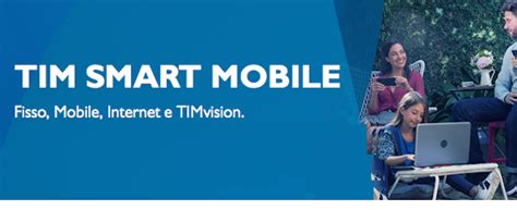 www tim mobile it smart mobile tim nuova offerta per fisso mobile