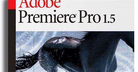 Tutorial 5 Hari Menggunakan Adobe Premiere Pro 15 Berkualitas adobe premiere pro 1 5 version with bismillah