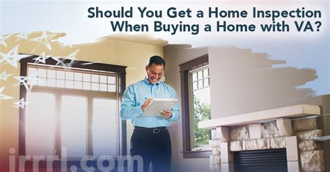 when to get a home inspection when buying a house should you get a home inspection when buying a home with va